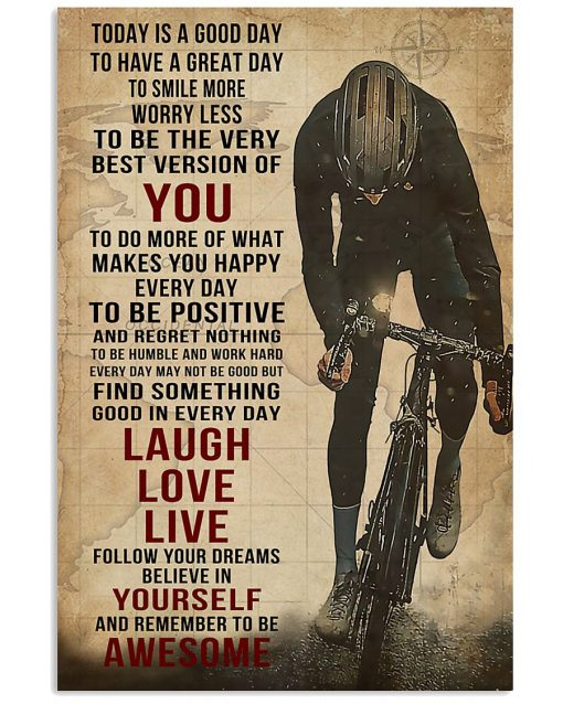 Today is a good day to have a great day to smile more worry less to be the very best version of you Cycling poster