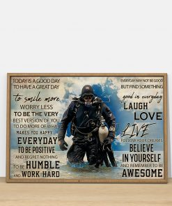 Today is a good day to have a great day to smile more worry less to be the very best version of you Diver poster2