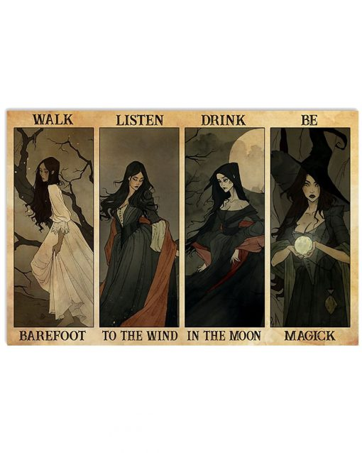Walk barefoot listen to the wind drink in the moon be magic poster