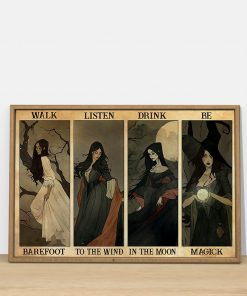 Walk barefoot listen to the wind drink in the moon be magic poster2