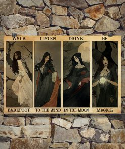 Walk barefoot listen to the wind drink in the moon be magic poster3