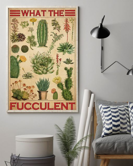What The Fucculent Cactus Poster1