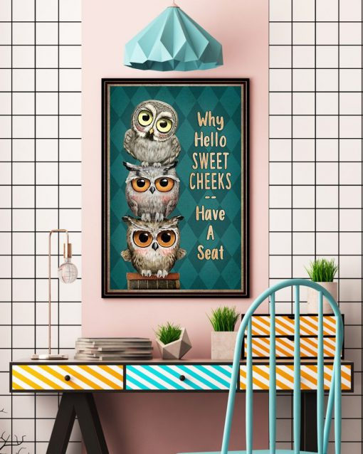 Why hello sweet cheeks have a seat Owl poster3