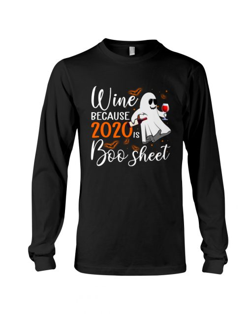 Wine because 2020 is boo sheet long sleeve