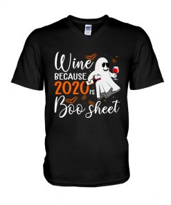 Wine because 2020 is boo sheet v-neck