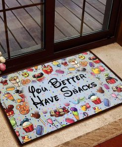 You better have snacks doormat