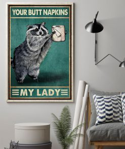 Your Butt Napkins My Lady Raccoon Poster2