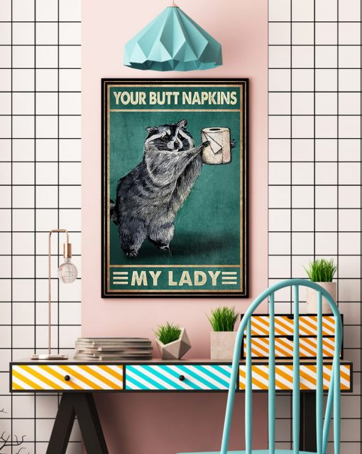 Your Butt Napkins My Lady Raccoon Poster3