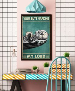 Your Butt Napkins My Lord Otter Poster3