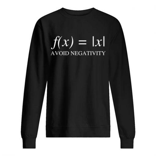f(x) x Avoid Negativity Math Sweatshirt