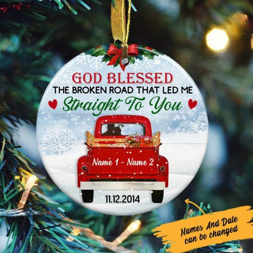 God bless the broken road that led me straight to you personalized Christmas Ornament