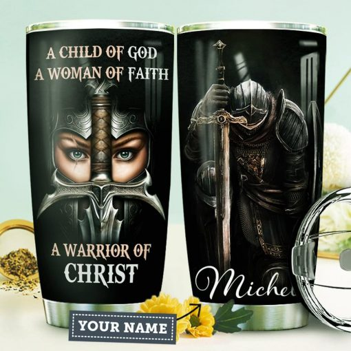 A child of God a woman of faith a warrior of Christ personalized tumbler