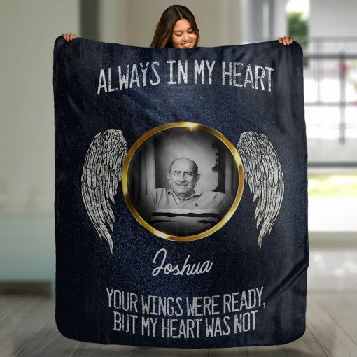 Always in my heart Your wings were ready but my heart was not personalized blanket