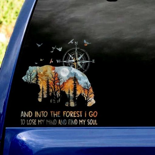 And into the forest I go to lose my mind and find my soul Bear stickers