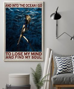 And into the ocean I go to lose my mind and find my soul Diving poster 1