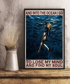 And into the ocean I go to lose my mind and find my soul Diving poster 2