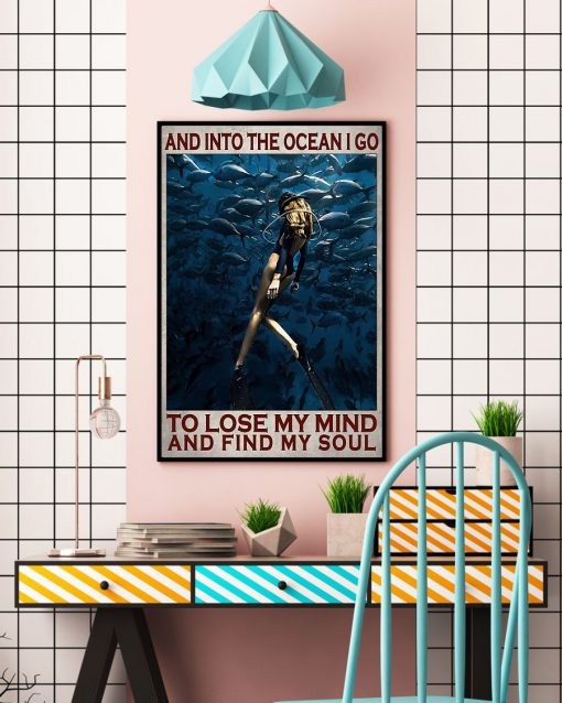 And into the ocean I go to lose my mind and find my soul Diving poster 3