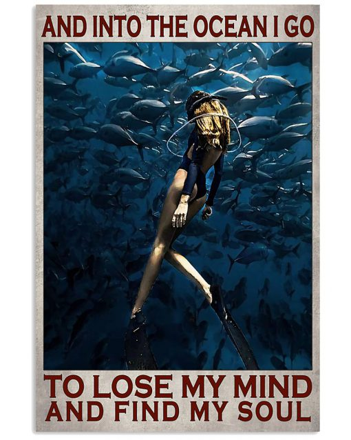 And into the ocean I go to lose my mind and find my soul Diving poster