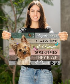 Angels don't always have wings sometimes they have paws Yorkshire Terrier poster 1