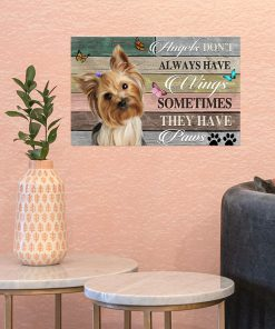 Angels don't always have wings sometimes they have paws Yorkshire Terrier poster 2