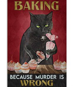 Baking because murder is wrong Cat vintage poster