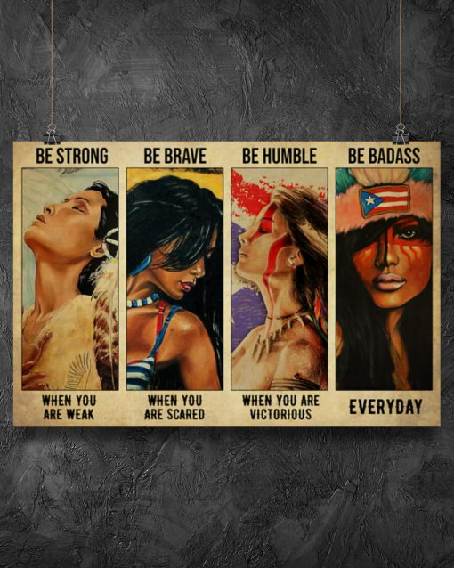 Be strong when you are weak be brave when you are scared be humble when you are victorious be badass everyday Puerto Rican Girls poster 1