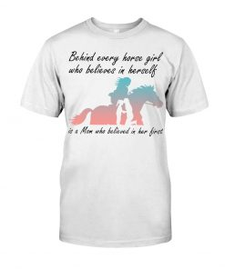 Behind every horse girl who believes in herself is a Mom who believed in her first T-shirt