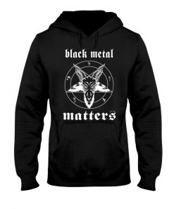 Black Metal Matters Hoodie
