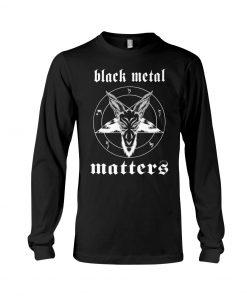 Black Metal Matters Long sleeve