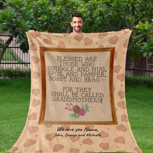 Blessed are those who snuggle and hug spoil and pamper boast and brag for they shall be called grandmothers personalized fleece blankets
