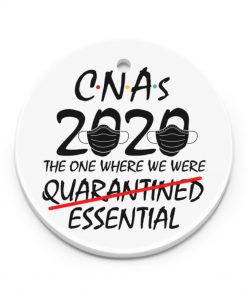 CNAs 2020 The one where we were quarantined essential Ornament 1