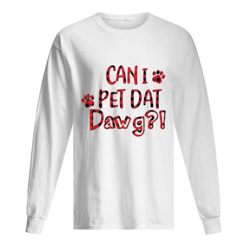 Can I pet dat dawg Christmas Long sleeve