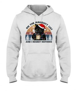 Cat On The Naughty List And I Regret Nothing Christmas hoodie