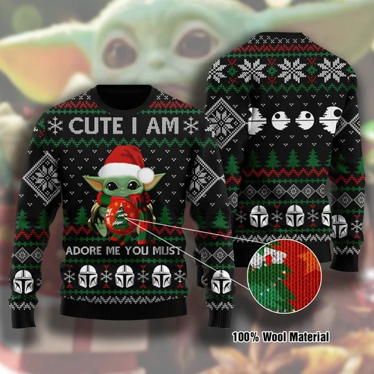 Cute I am Adore me you must Ugly Christmas Sweaters