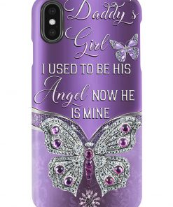 Daddy's girl I used to be his angel Now he is mine Butterfly phone case x