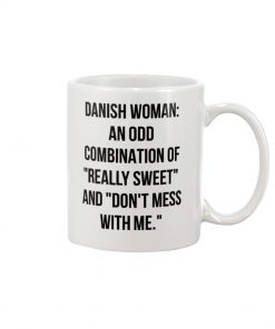 Danish woman An odd combination of Really Sweet and Don't mess with me mug