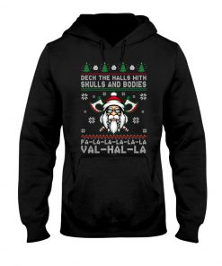 Deck the halls with skull and bodies Falalalala Valhalla Christmas Hoodie