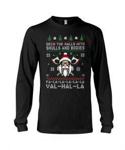 Deck the halls with skull and bodies Falalalala Valhalla Christmas Long sleeve