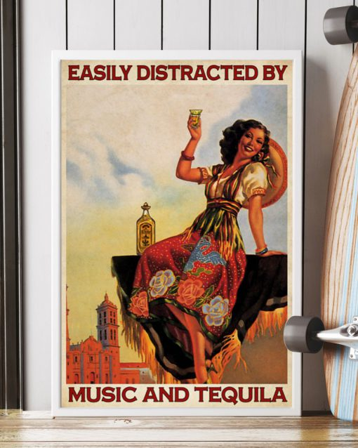Easily Distracted By Music And Tequila Poster 1