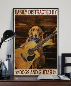 Easily distracted by dogs and guitar poster1