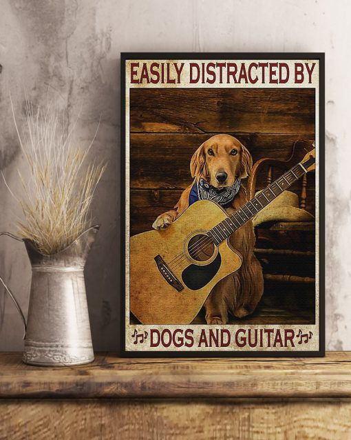 Easily distracted by dogs and guitar poster2