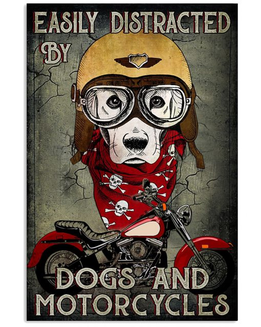Easily distracted by dogs and motorcycle poster