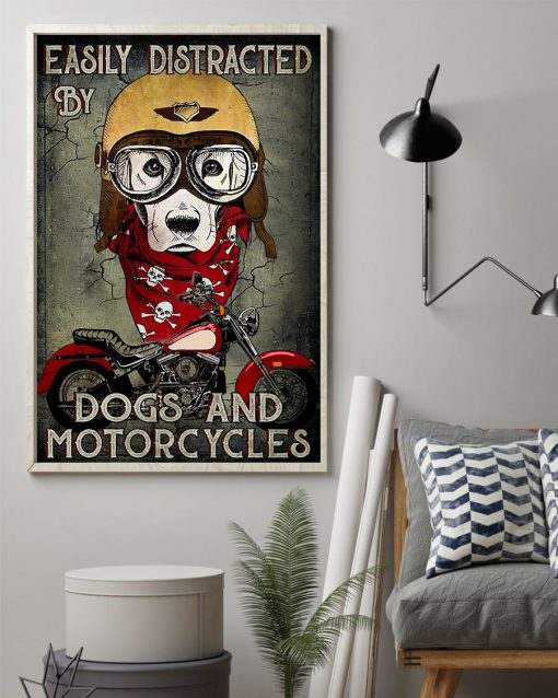 Easily distracted by dogs and motorcycle poster1