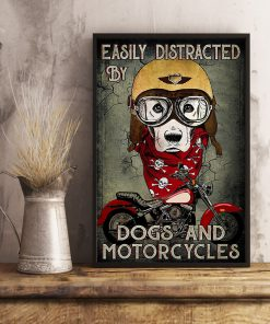 Easily distracted by dogs and motorcycle poster2