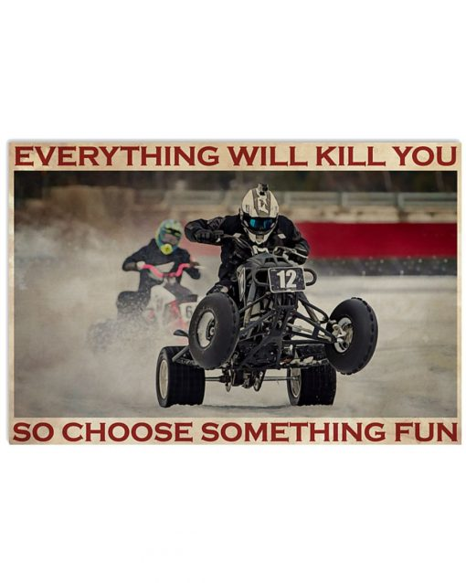 Everything will kill you so choose something fun Ice Racing poster