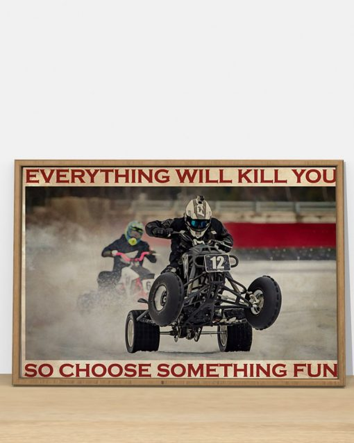 Everything will kill you so choose something fun Ice Racing poster3