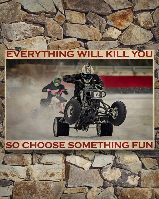 Everything will kill you so choose something fun Ice Racing poster4
