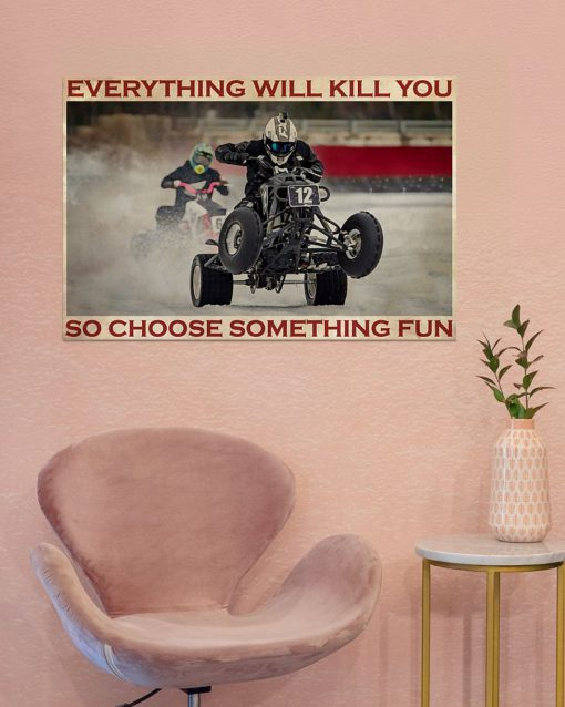 Everything will kill you so choose something fun Ice Racing poster5