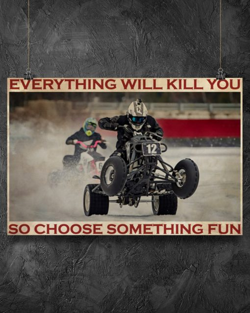 Everything will kill you so choose something fun Ice Racing poster7