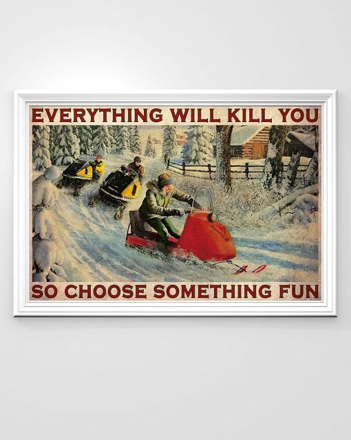 Everything will kill you so choose something fun Snowcross poster1